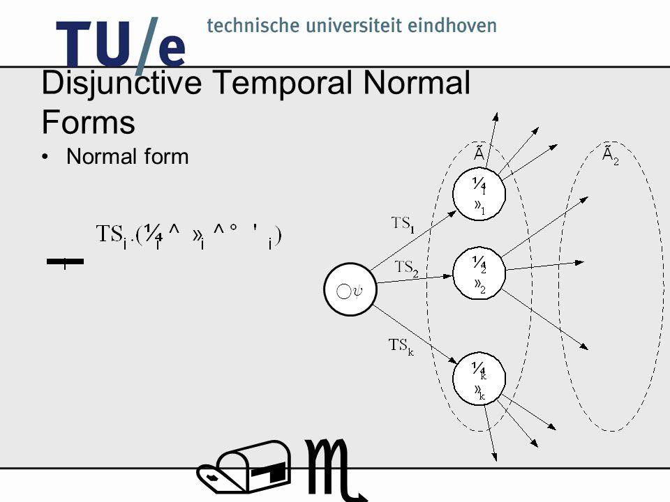 /e Disjunctive Temporal Normal Forms Normal form °Ã°Ã