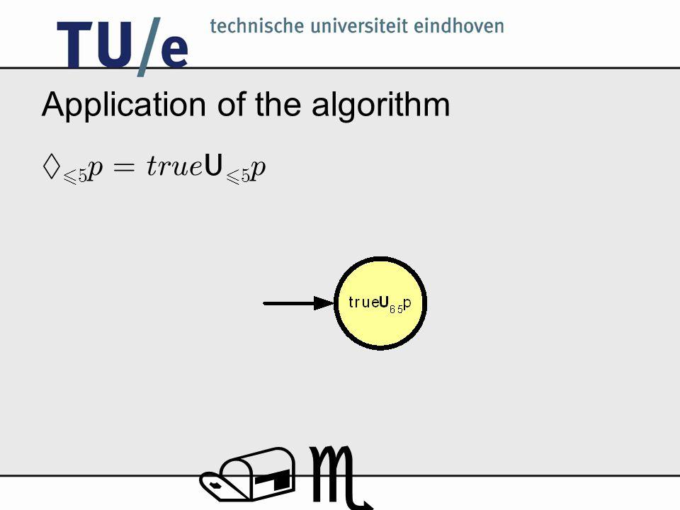/e Application of the algorithm § 6 5 p = true U 6 5 p