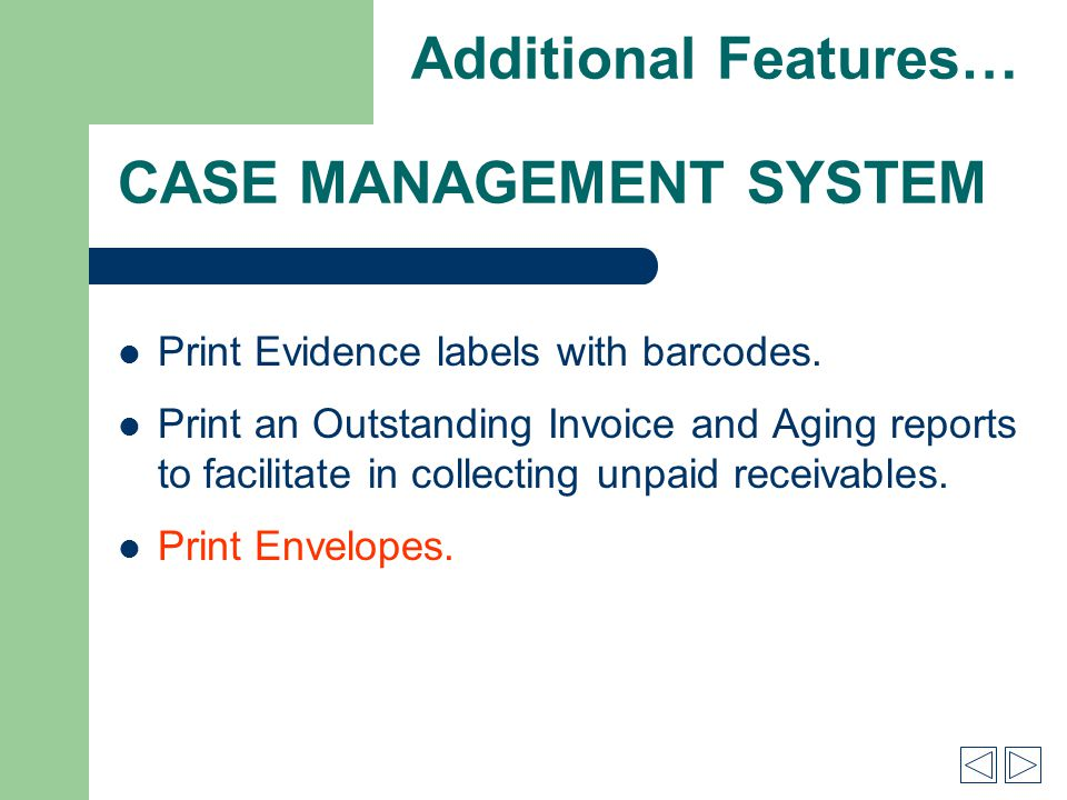 CASE MANAGEMENT SYSTEM Print Evidence labels with barcodes.