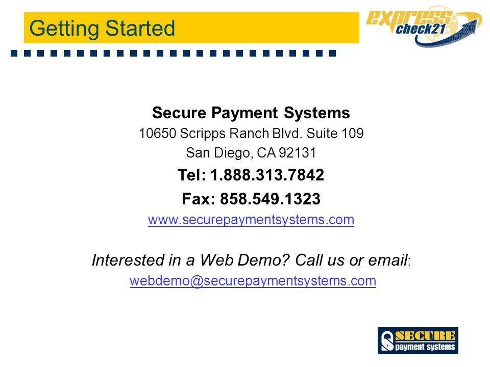 Secure Payment Systems 10650 Scripps Ranch Blvd. Suite 109 San Diego, CA 92131 Tel: 1.888.313.7842 Fax: 858.549.1323 www.securepaymentsystems.com Inte