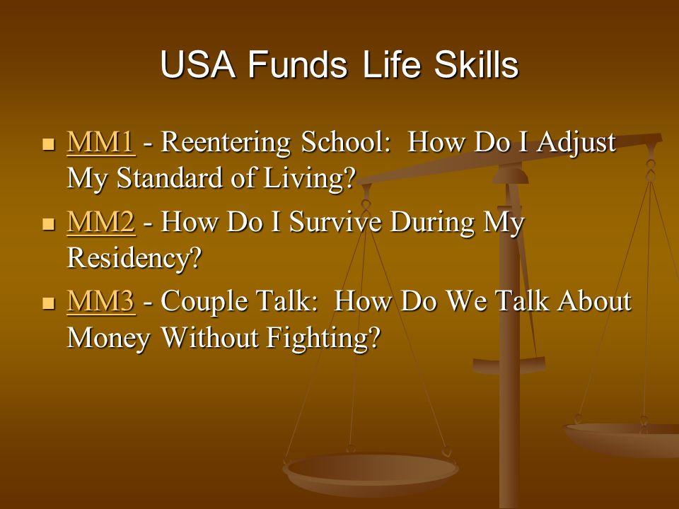 USA Funds Life Skills MM1 - Reentering School: How Do I Adjust My Standard of Living? MM1 - Reentering School: How Do I Adjust My Standard of Living?