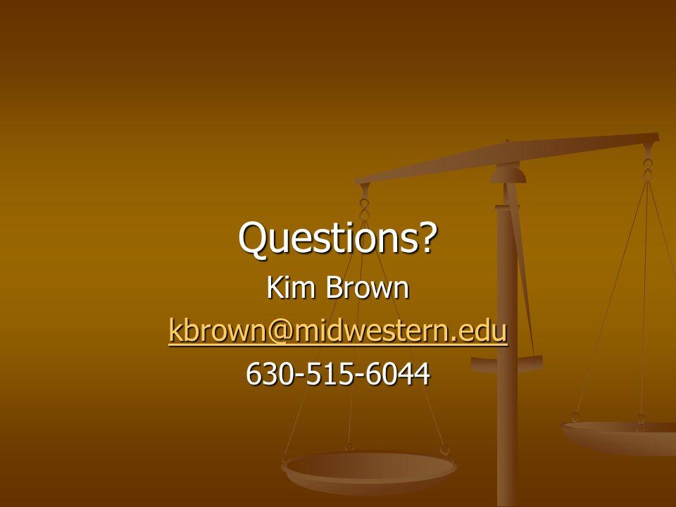 Questions? Kim Brown kbrown@midwestern.edu 630-515-6044