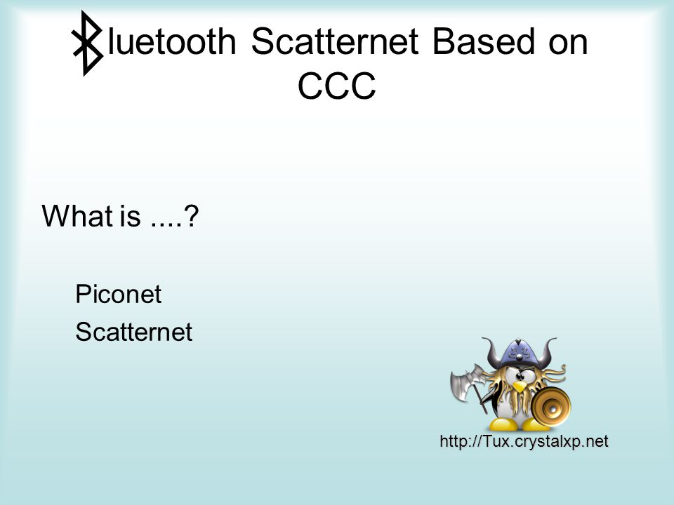 luetooth Scatternet Based on CCC Conclusion Expensive and complicated to reality.