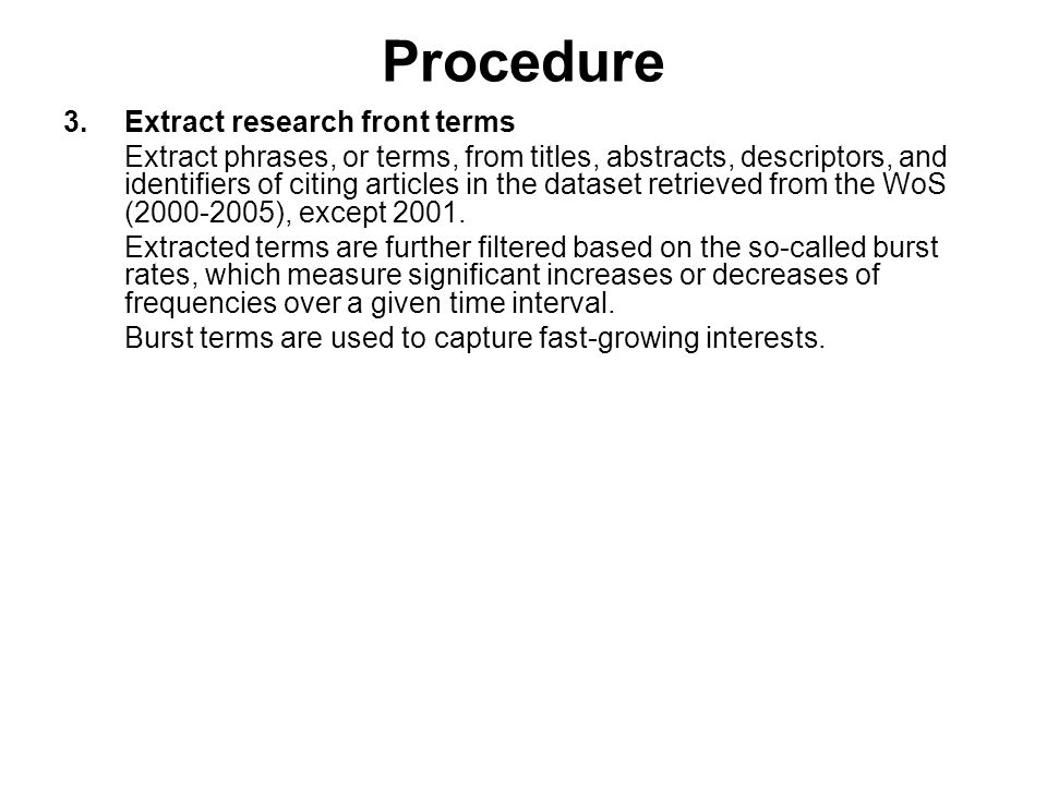 Procedure 3.Extract research front terms Extract phrases, or terms, from titles, abstracts, descriptors, and identifiers of citing articles in the dat