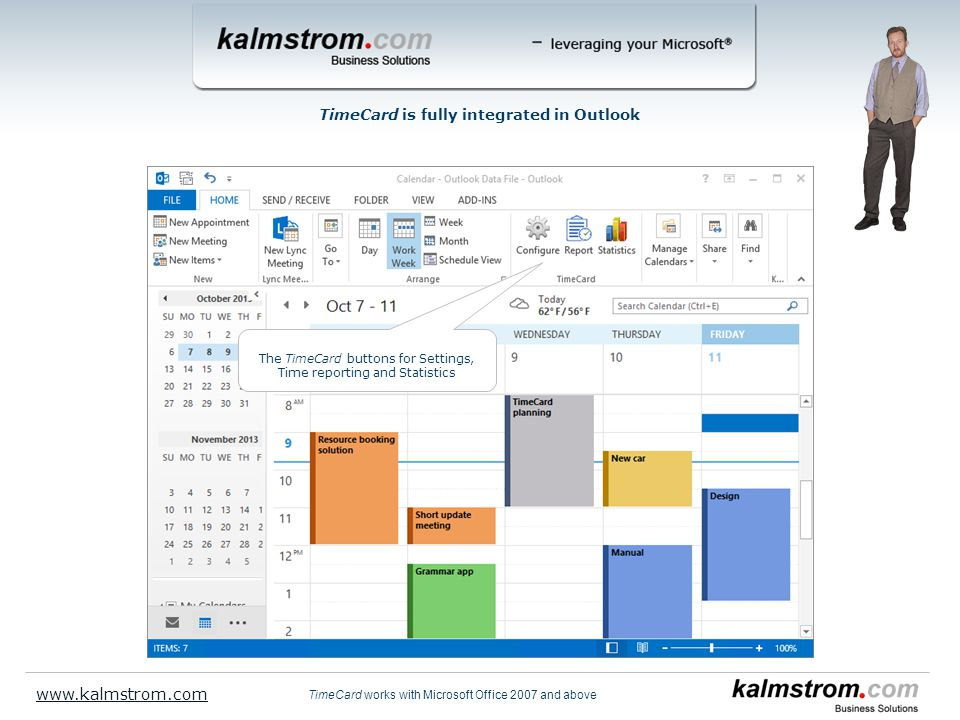 TimeCard is fully integrated in Outlook The TimeCard buttons for Settings, Time reporting and Statistics TimeCard works with Microsoft Office 2007 and