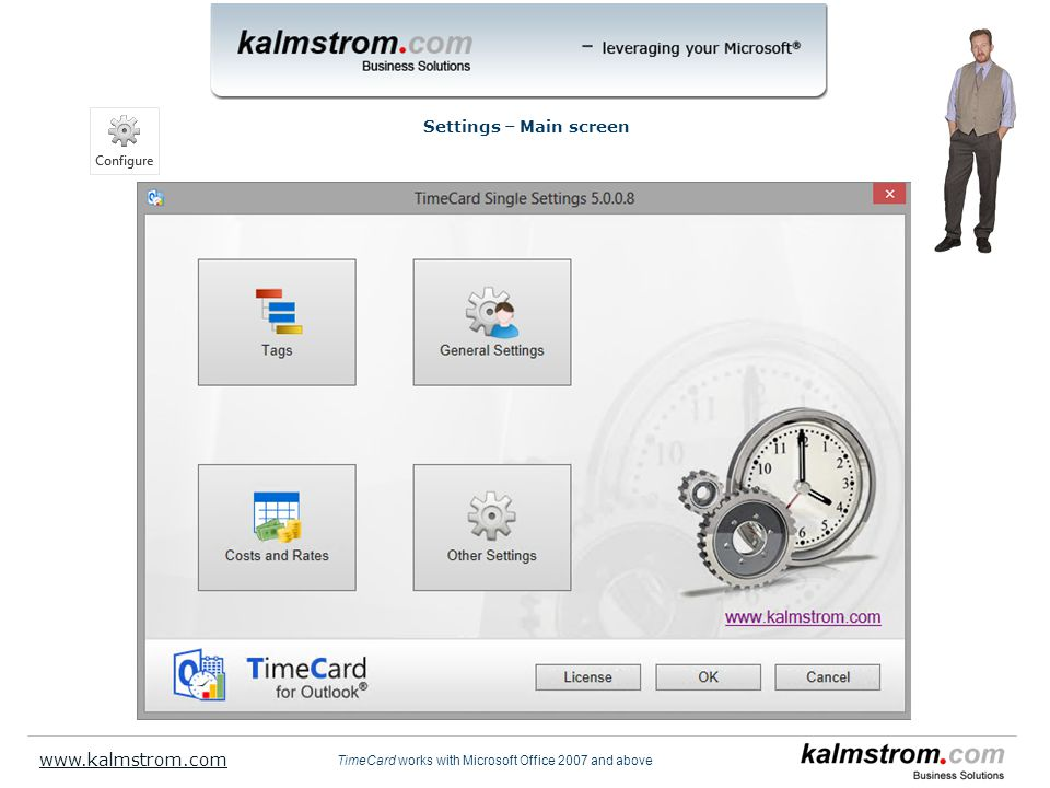 Settings – Main screen TimeCard works with Microsoft Office 2007 and above www.kalmstrom.com This screen is displayed after installation and when you