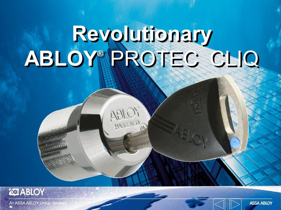 Revolutionary ABLOY ® PROTEC CLIQ Revolutionary ABLOY ® PROTEC CLIQ