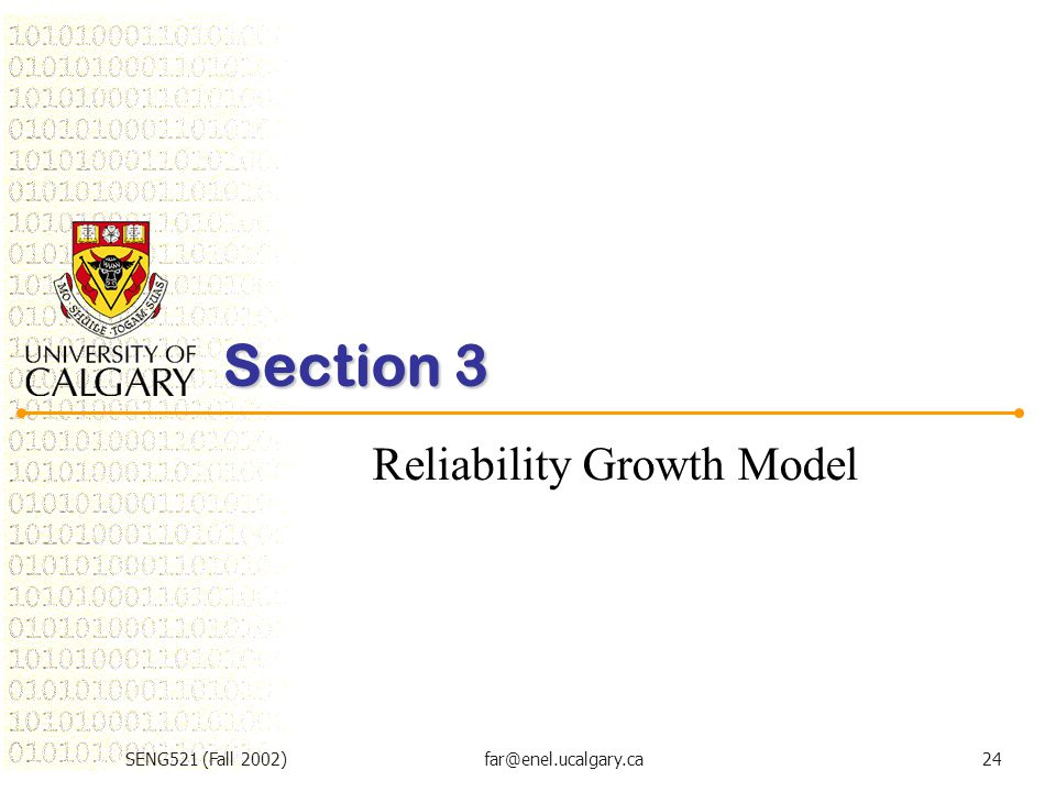 SENG521 (Fall 2002)far@enel.ucalgary.ca24 Section 3 Reliability Growth Model