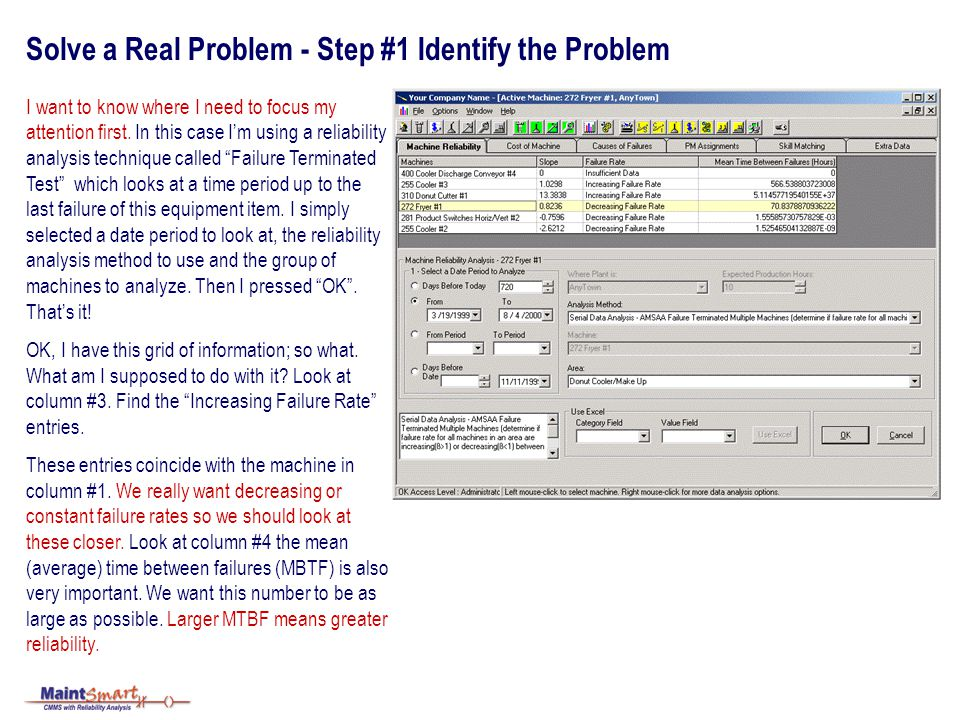 Solve a Real Problem - Step #1 Identify the Problem I want to know where I need to focus my attention first. In this case Im using a reliability analy