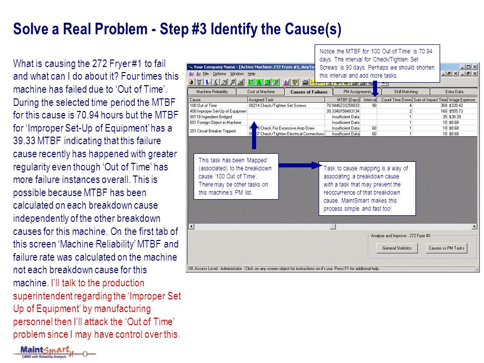 Solve a Real Problem - Step #3 Identify the Cause(s) What is causing the 272 Fryer #1 to fail and what can I do about it? Four times this machine has
