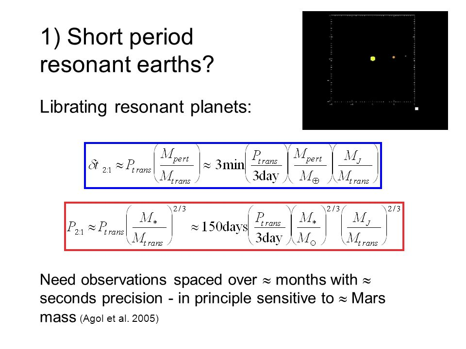 1) Short period resonant earths.