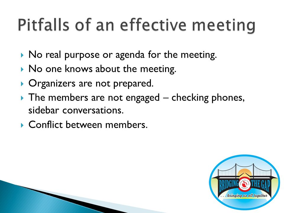 No real purpose or agenda for the meeting. No one knows about the meeting.