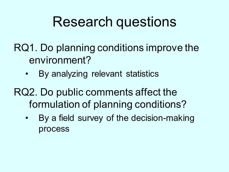 Research questions RQ1. Do planning conditions improve the environment.