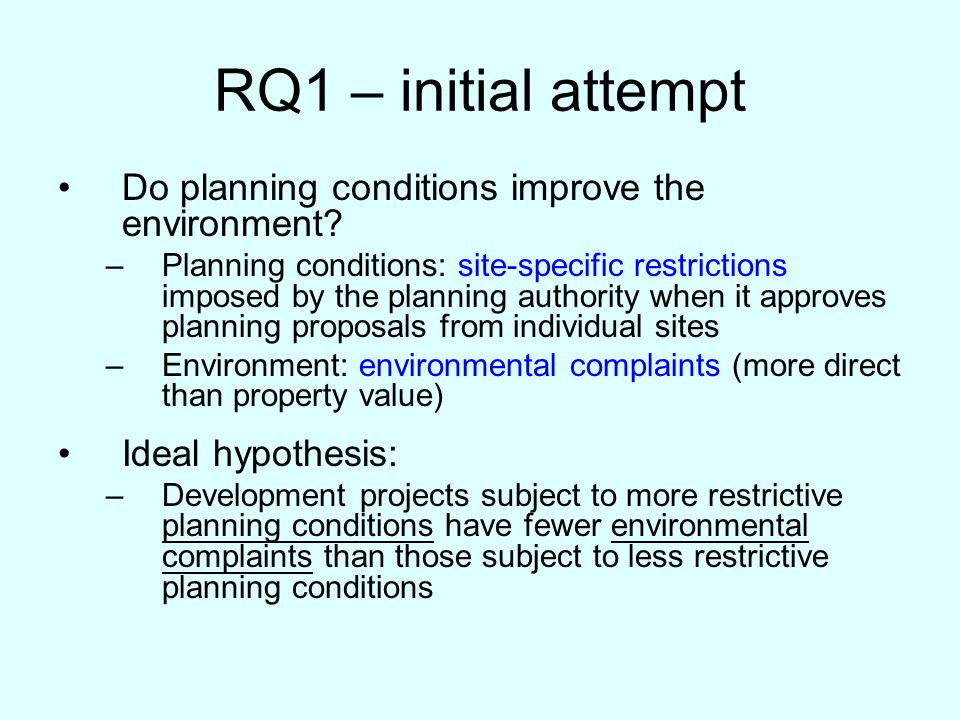 RQ1 – initial attempt Do planning conditions improve the environment.