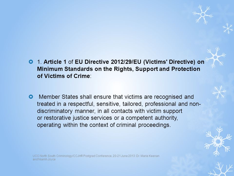 1. Article 1 of EU Directive 2012/29/EU (Victims' Directive) on Minimum Standards on the Rights, Support and Protection of Victims of Crime: Member St