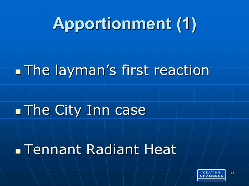 Apportionment (1) The laymans first reaction The laymans first reaction The City Inn case The City Inn case Tennant Radiant Heat Tennant Radiant Heat 11