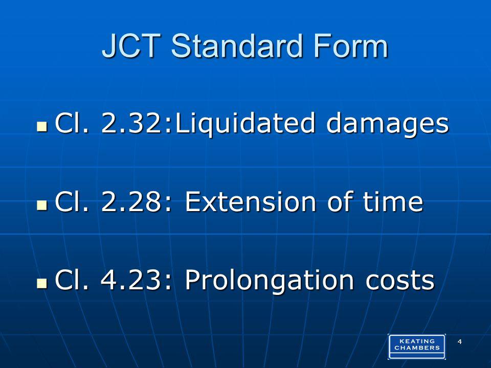 JCT Standard Form Cl. 2.32:Liquidated damages Cl.
