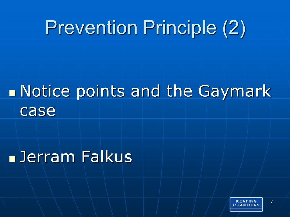 Prevention Principle (2) Notice points and the Gaymark case Notice points and the Gaymark case Jerram Falkus Jerram Falkus 7