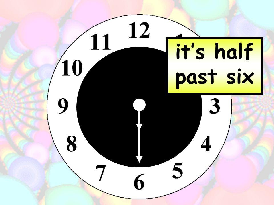 its half past twelve