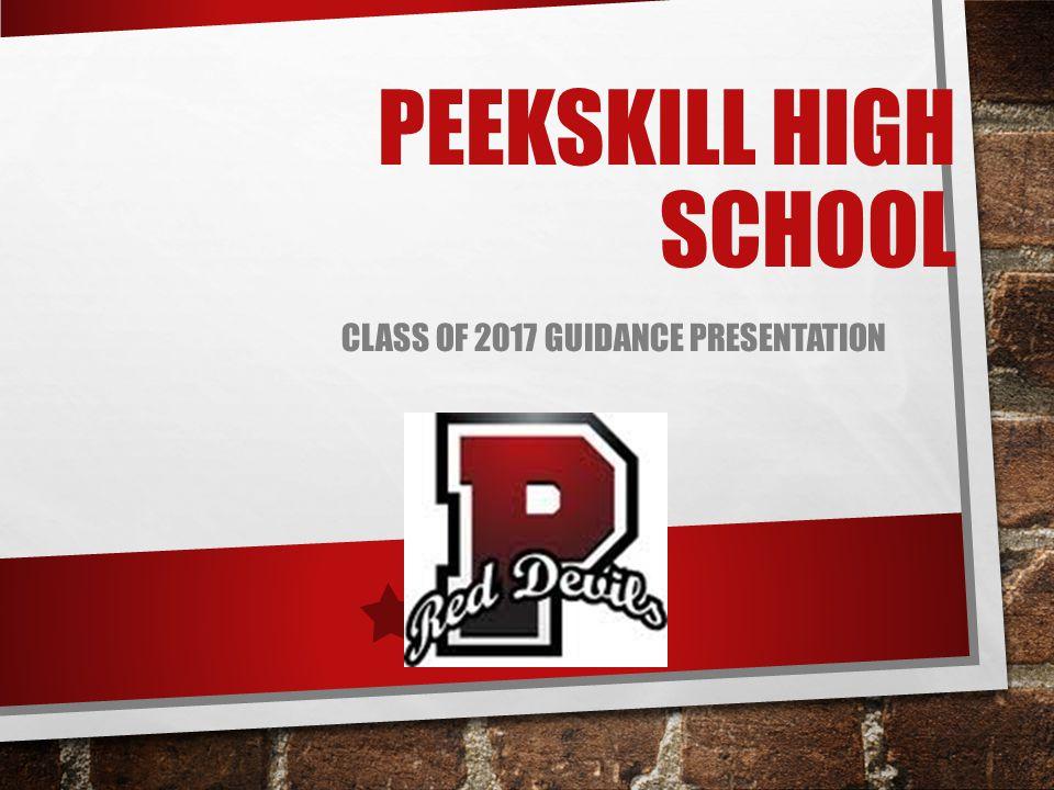 PEEKSKILL HIGH SCHOOL CLASS OF 2017 GUIDANCE PRESENTATION