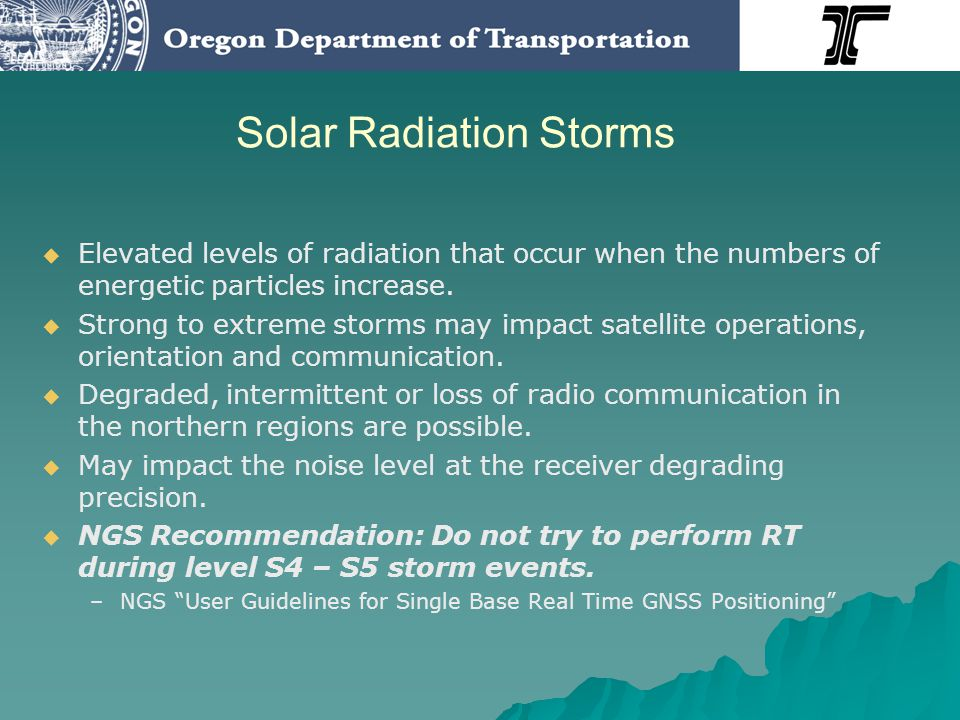 Solar Radiation Storms Elevated levels of radiation that occur when the numbers of energetic particles increase. Strong to extreme storms may impact s