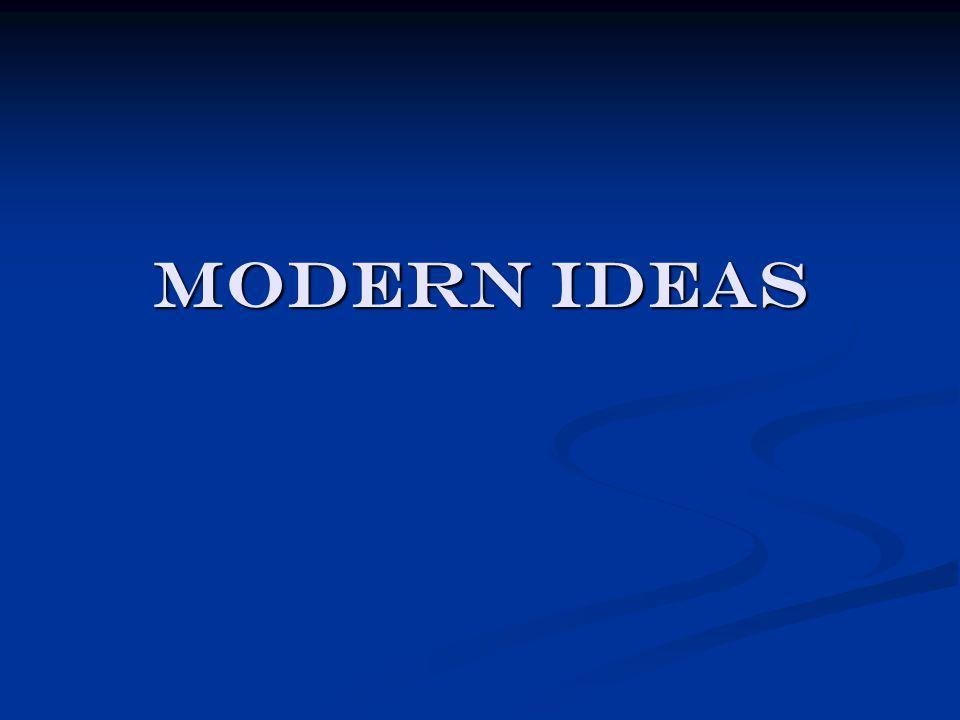 Modern ideas