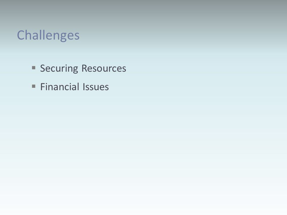 Challenges Securing Resources Financial Issues