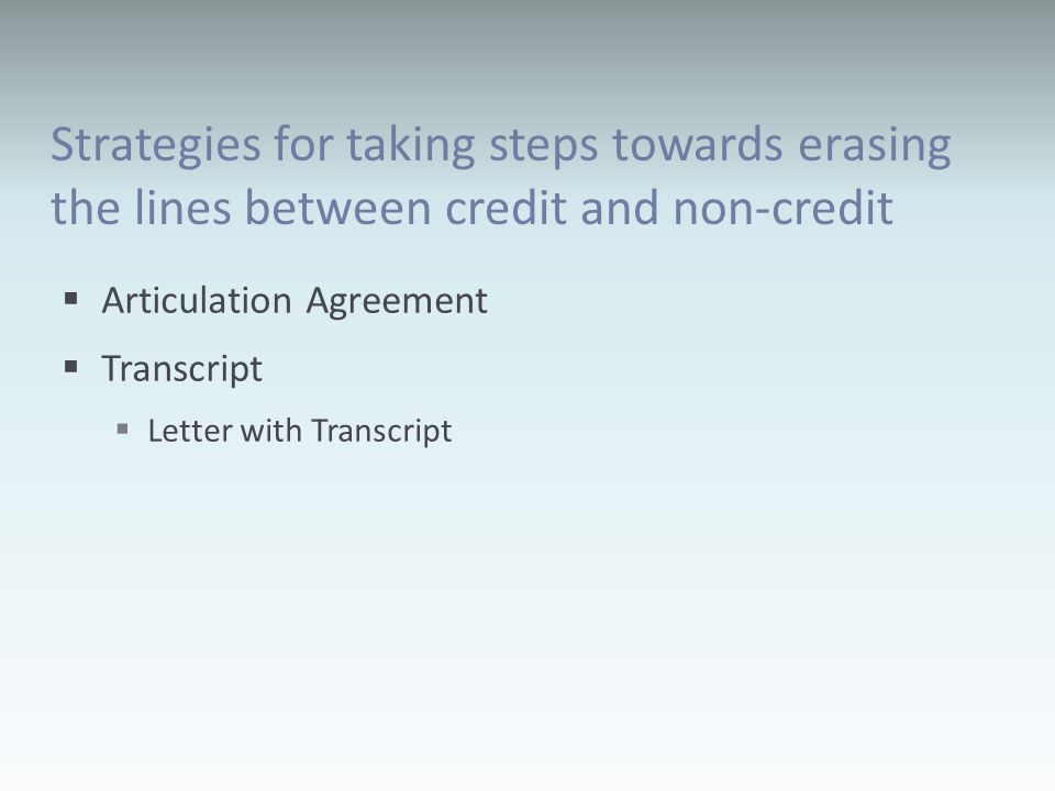 Articulation Agreement Transcript Letter with Transcript Strategies for taking steps towards erasing the lines between credit and non-credit