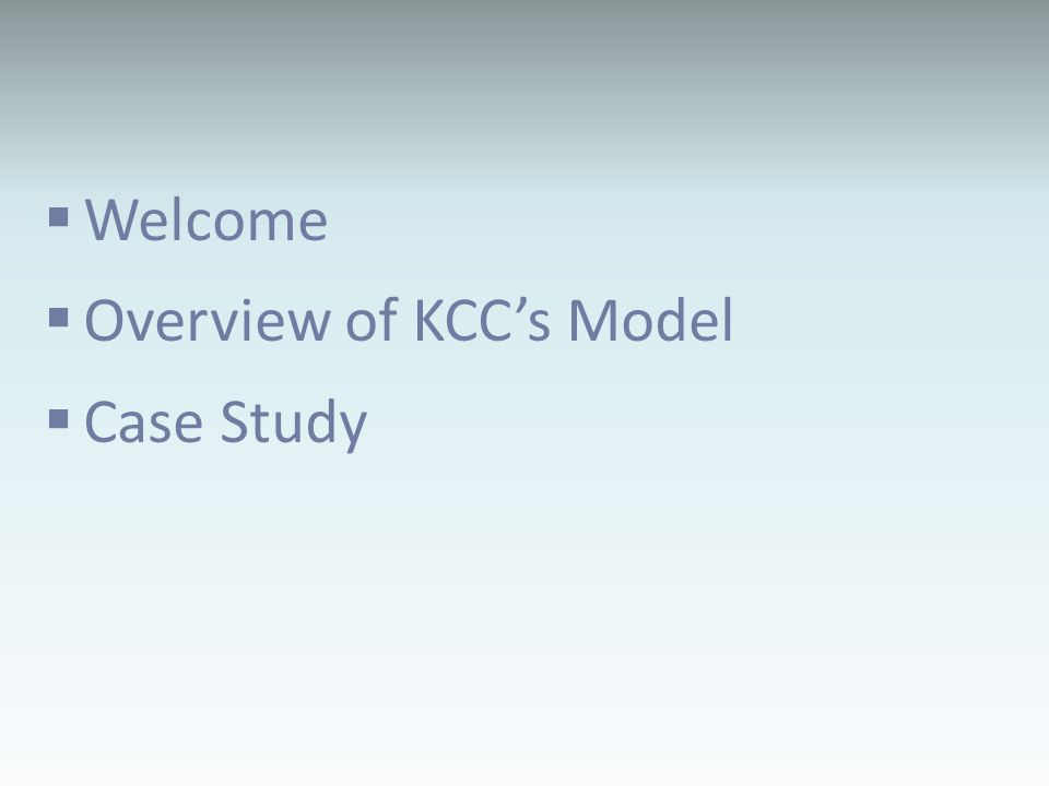 Welcome Overview of KCCs Model Case Study