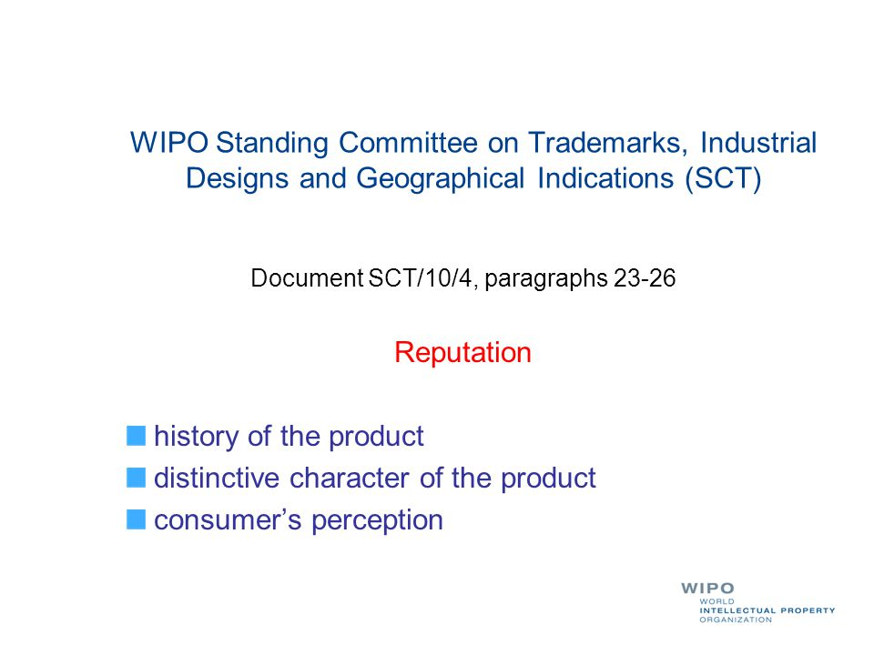 WIPO Standing Committee on Trademarks, Industrial Designs and Geographical Indications (SCT) Document SCT/10/4, paragraphs 23-26 Reputation history of