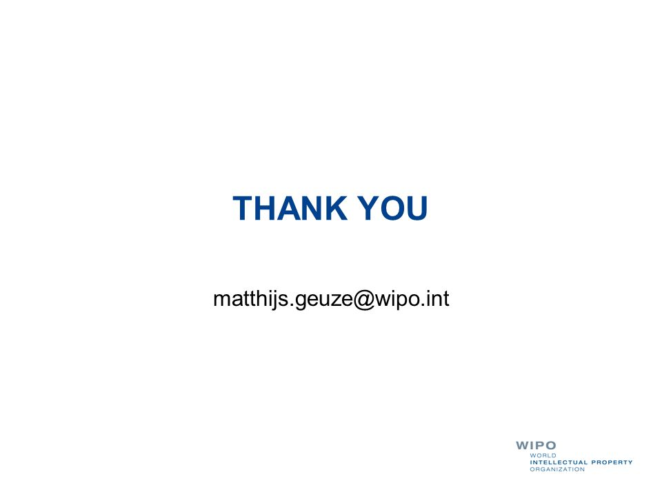 THANK YOU matthijs.geuze@wipo.int