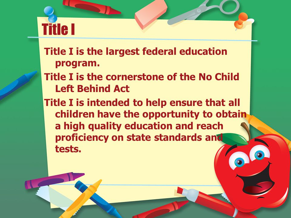 Title I Title I is the largest federal education program.