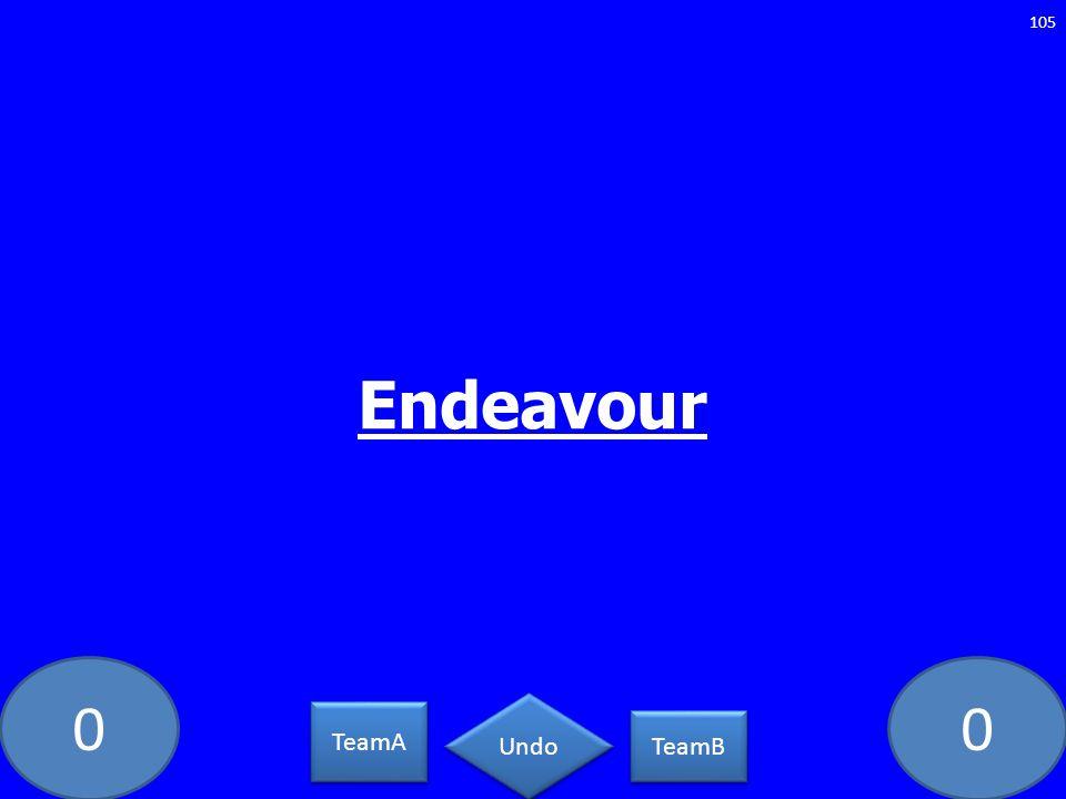 00 Endeavour 105 TeamA TeamB Undo