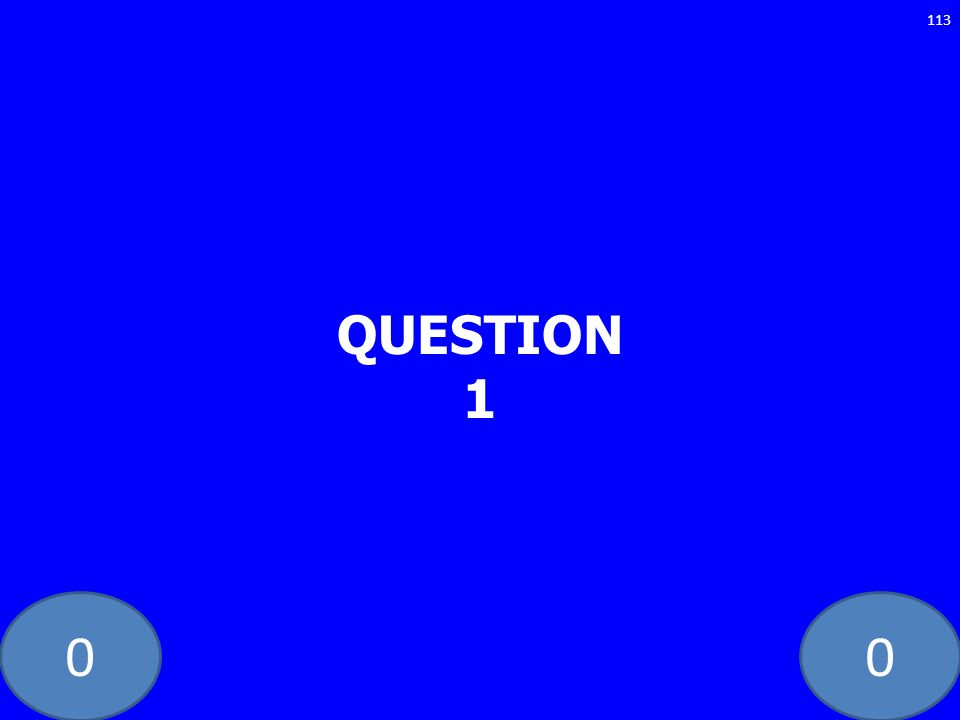 00 QUESTION 1 113