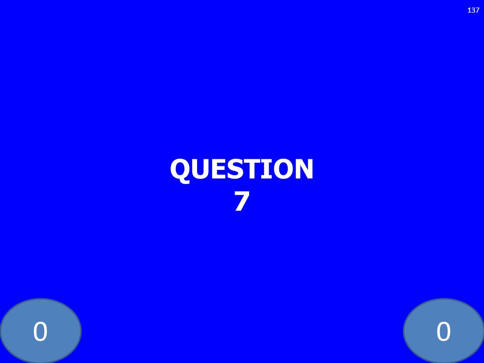 00 QUESTION 7 137