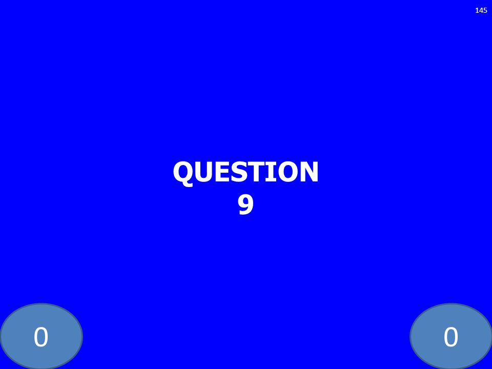 00 QUESTION 9 145