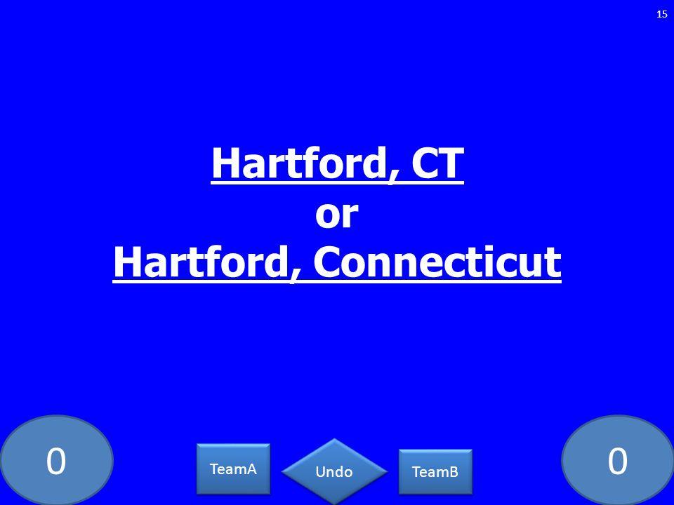 00 15 TeamA TeamB Undo Hartford, CT or Hartford, Connecticut