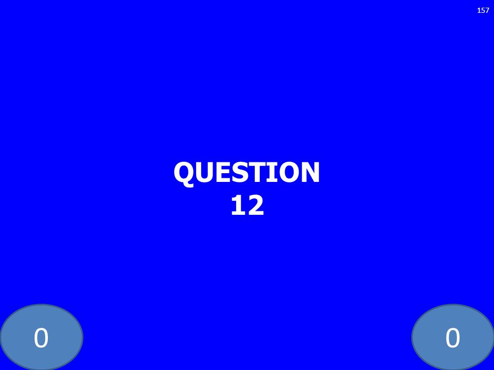 00 QUESTION 12 157