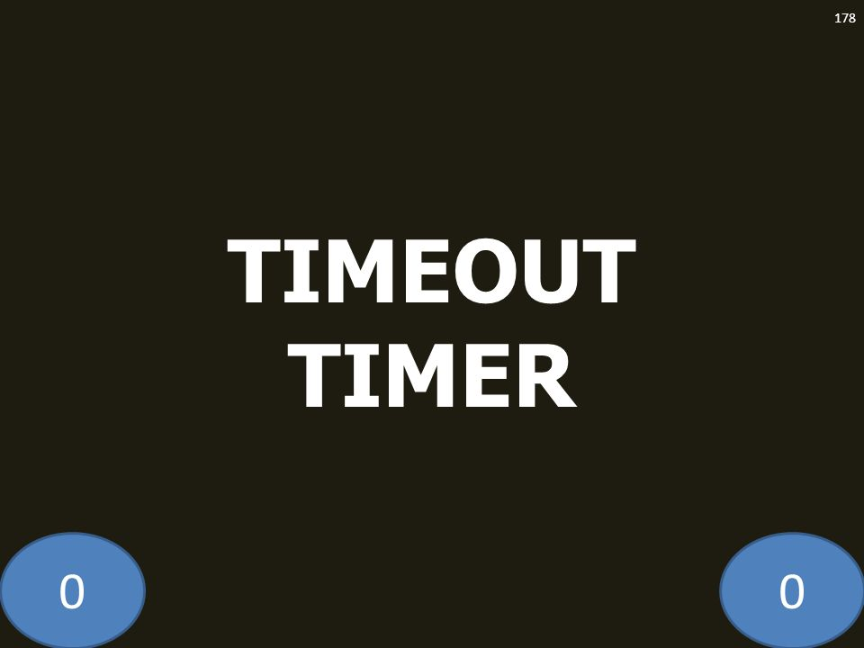 00 TIMEOUT TIMER 178