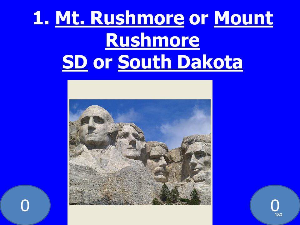 00 1. Mt. Rushmore or Mount Rushmore SD or South Dakota 180