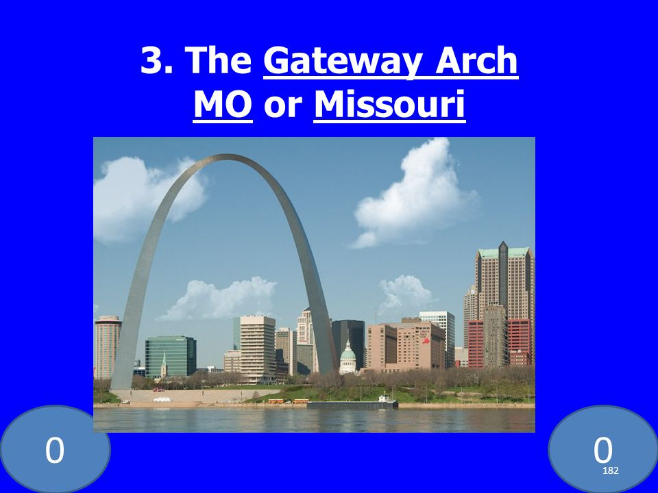 00 3. The Gateway Arch MO or Missouri 182