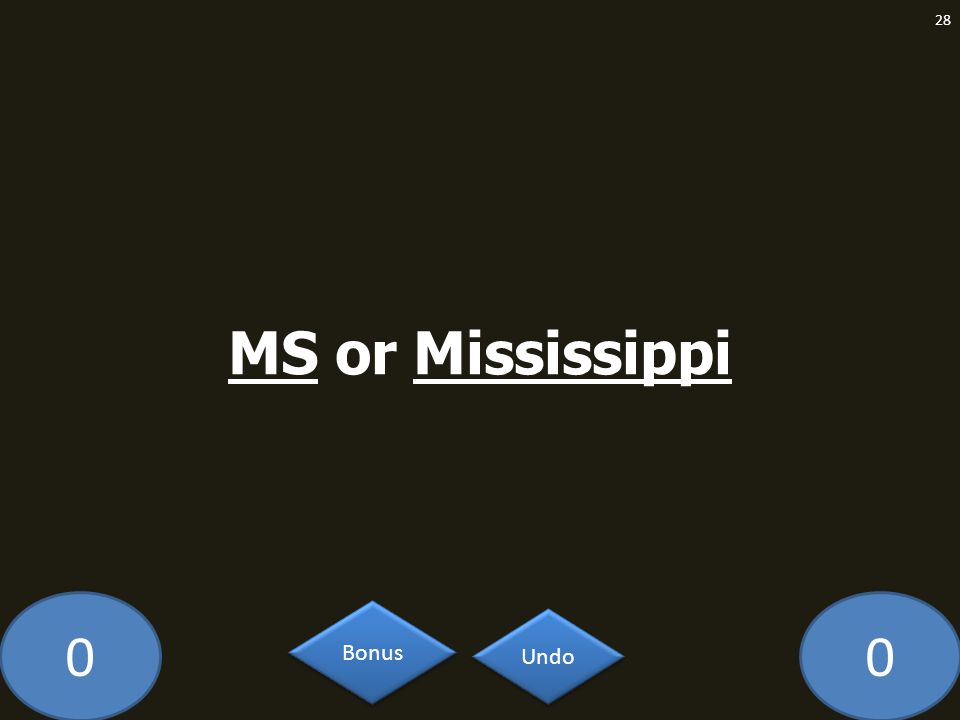 00 MS or Mississippi 28 Undo Bonus
