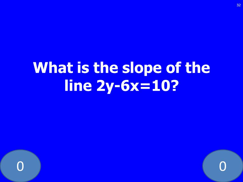 00 32 What is the slope of the line 2y-6x=10