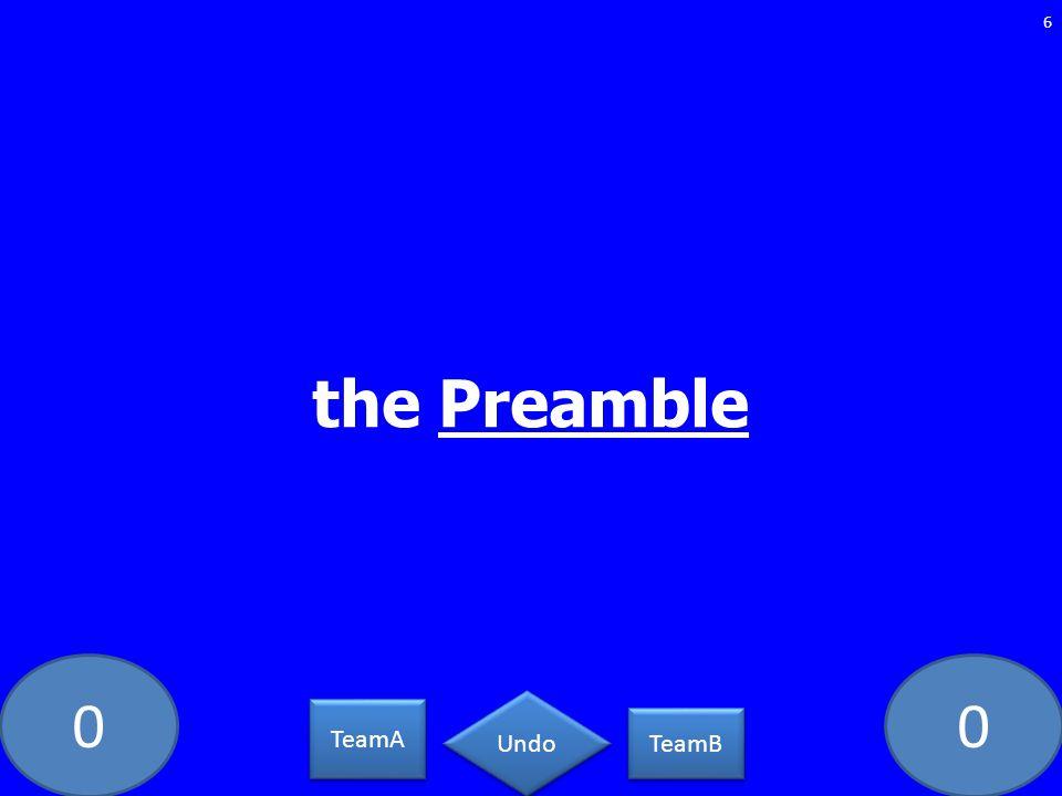 00 the Preamble 6 TeamA TeamB Undo