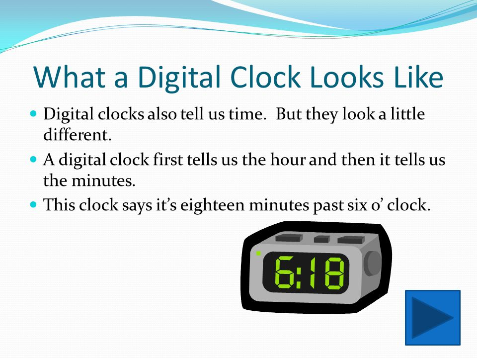 Excellent Job Way to go you got it right! The short hand on a clock does tell us the hour!