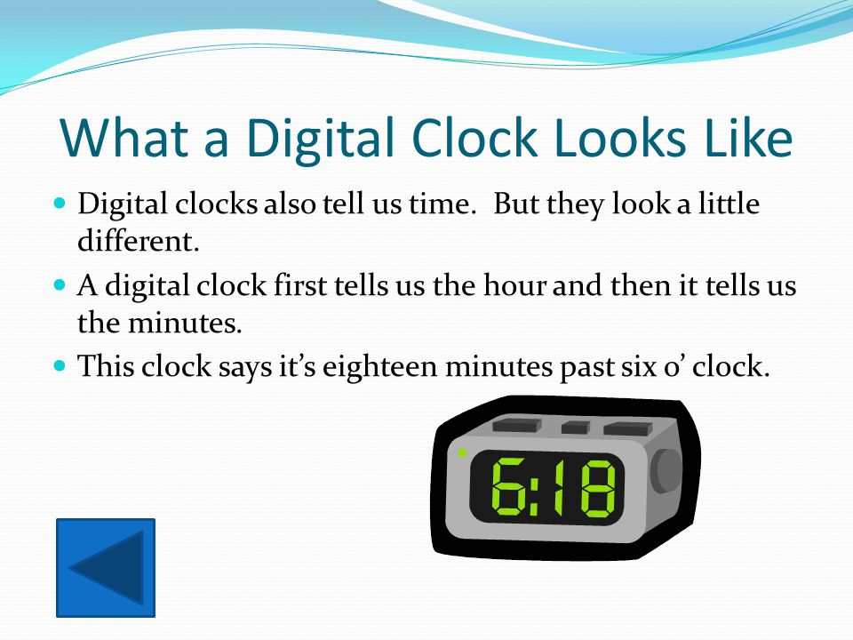 Digital Clock Practice # 1 Which analog clock matches the time on the digital clock? A. B. C.