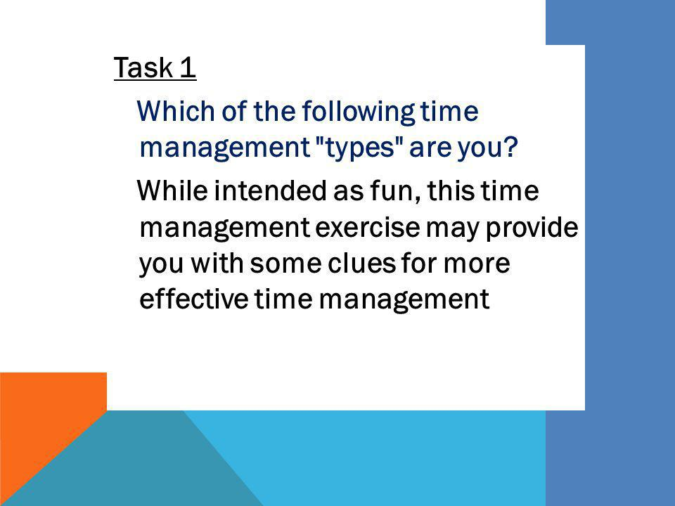 Task 1 Which of the following time management