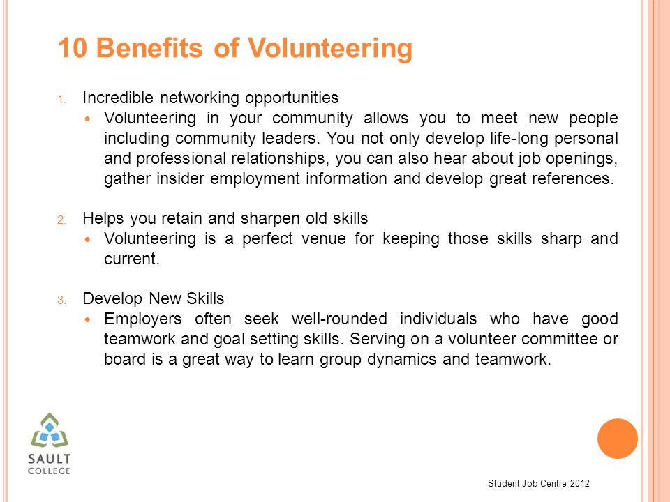 Student Job Centre 2012 10 Benefits of Volunteering 1.