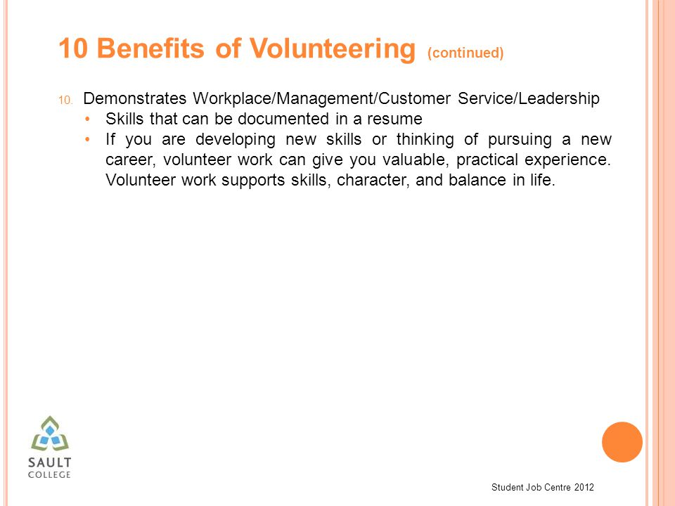 Student Job Centre 2012 10 Benefits of Volunteering (continued) 10.