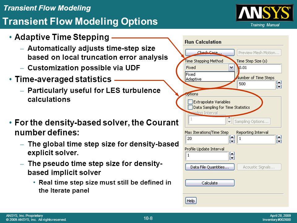 Transient Flow Modeling 10-8 ANSYS, Inc. Proprietary © 2009 ANSYS, Inc. All rights reserved. April 28, 2009 Inventory #002600 Training Manual Transien